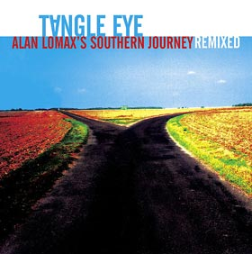Alan Lomaxs Southern Journey Remixed