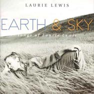 Earth Sky Songs of Laurie Lewis
