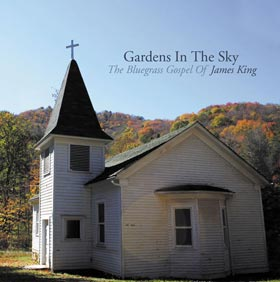Gardens in the Sky The Bluegrass Gospel of James K