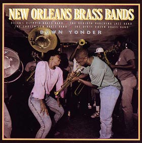New Orleans Brass Bands Down Yonder