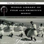 World Library of Folk and Primitive Music V 5 Yugo