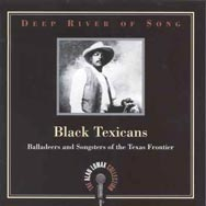 Deep River of Song Black Texicans Balladeers and S