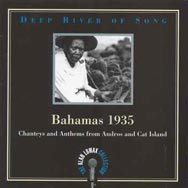 Deep River of Song Bahamas 1935 Chanteys and Anthe