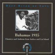Deep River of Song Bahamas 1935 Chanteys and Anthe