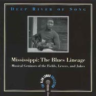 Deep River of Song Mississippi The Blues Lineage