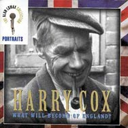 Portraits Harry Cox What Will Become of England