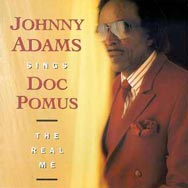 Johnny Adams Sings Doc Pomus The Real Me