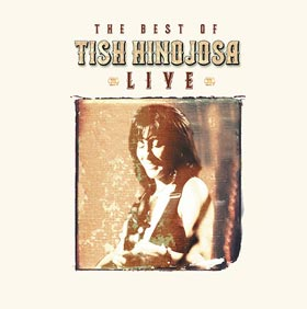 The Best of Tish Hinojosa Live