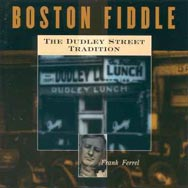 Boston Fiddle The Dudley Street Tradition