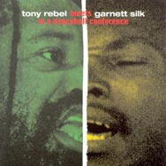 Tony-Rebel-Meets-Garnett-Silk-in-a-Dancehall-Confe