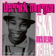 Time Marches On Derrick Morgan Sings Ska Rock Stea