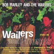 Wailers and Friends Top Hits Sung By The Legends O