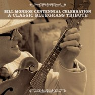 Bill Monroe Centennial Celebration A Classic Blueg