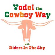 Yodel the Cowboy Way with Riders In The Sky