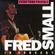 Everything Possible Fred Small in Concert