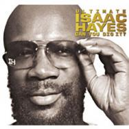 Ultimate Isaac Hayes Can You Dig It