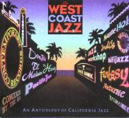 The West Coast Jazz Box An Anthology Of California