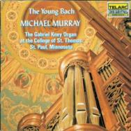 The Young Bach Organ Works by JS Bach