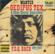 PDQ Bach Oedipus Tex Other Choral Calamities