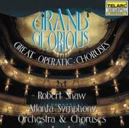 Grand Glorious Great Operatic Choruses