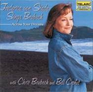 Across Your Dreams Frederica von Stade Sings Brube