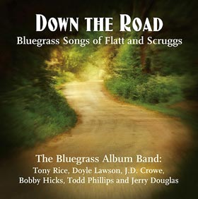 Down the Road Songs of Flatt and Scruggs