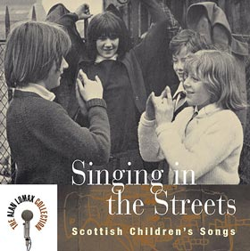 Singing in the Streets Scottish Childrens Songs
