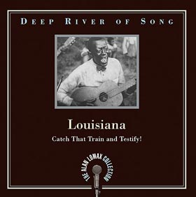 Deep River of Song Louisiana Catch That Train and