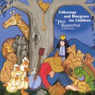 Folksongs and Bluegrass for Children A Phil Rosent