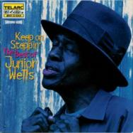 Keep On Steppin The Best Of Junior Wells