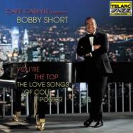 The Cafe Carlyle Presents Bobby Short Youre The To
