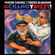 Poncho Sanchez and Terence Blanchard Chano y Dizzy