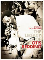 Dreams To Remember The Legacy Of Otis Redding
