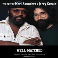 Well Matched The Best Of Merl Saunders Jerry Garci