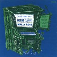Ragtime Classics Played By Wally Rose