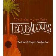 Troubadours The Rise of the Singer Songwriter