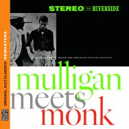Mulligan Meets Monk Original Jazz Classics Remaste