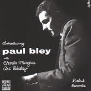 Introducing Paul Bley With Charles Mingus and Art