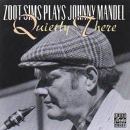 Zoot Sims Plays Johnny Mandel Quietly There