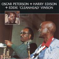 Oscar Peterson Harry Edison Eddie Cleanhead Vinson