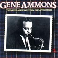 The Gene Ammons Story Organ Combos
