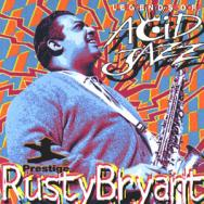 Legends Of Acid Jazz Rusty Bryant Vol 1