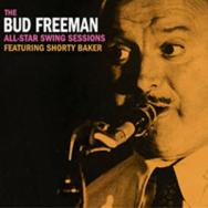The Bud Freeman All Star Swing Sessions Featuring