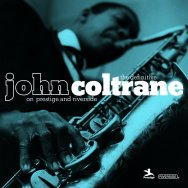 The Definitive John Coltrane On Prestige And River