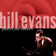 Bill Evans Plays For Lovers MP3