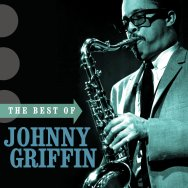 The Best of Johnny Griffin MP3