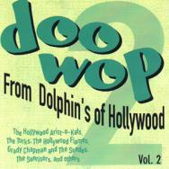 Doo Wop From Dolphins Of Hollywood Vol 2 MP3