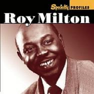 Specialty Profiles Roy Milton