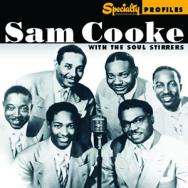 Specialty Profiles Sam Cooke The Soul Stirrers