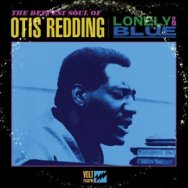 Lonely Blue The Deepest Soul of Otis Redding